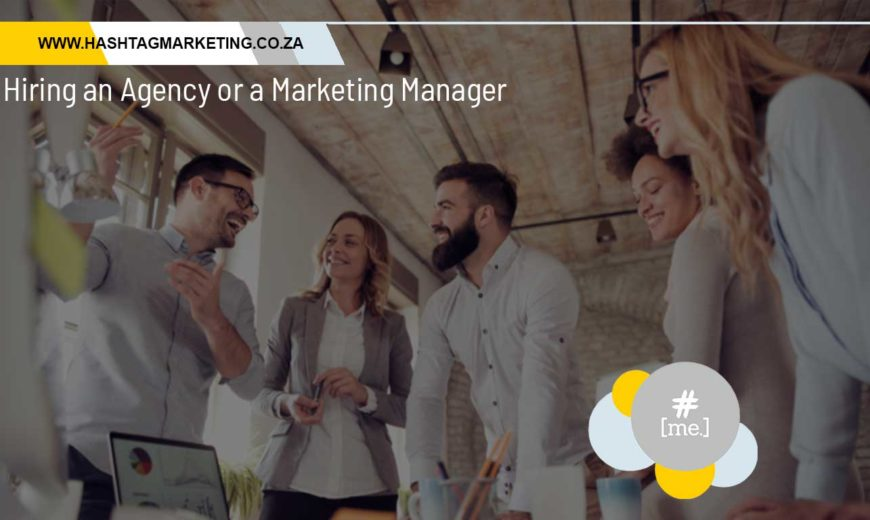 Hiring an Agency or a Marketing Manager