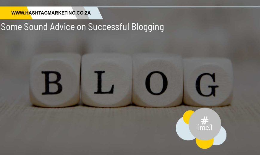 Some Sound Advice on Successful Blogging