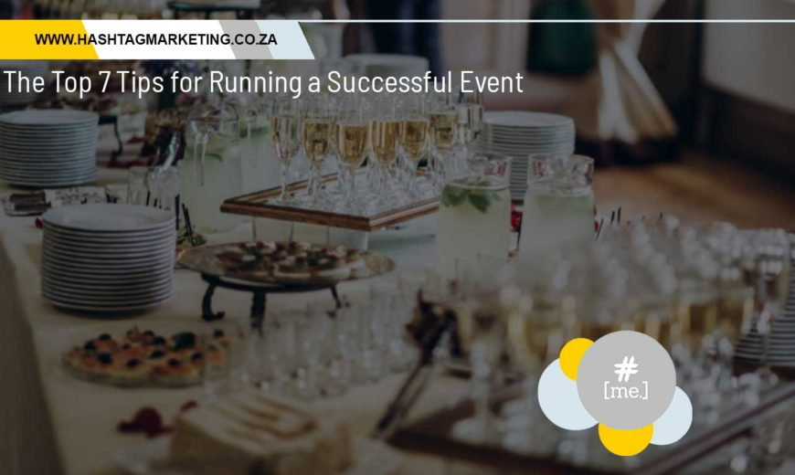 The Top 7 Tips for Running a Successful Event