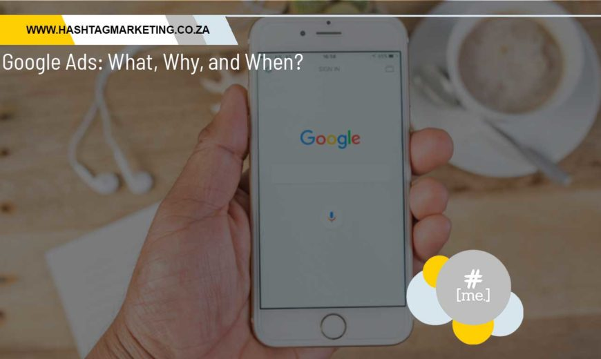 Google Ads: What, Why, and When?