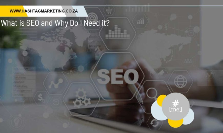 What is SEO and Why Do I Need it?