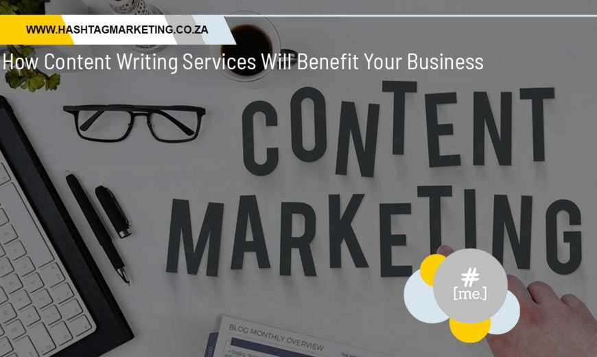 How Content Writing Services Will Benefit Your Business