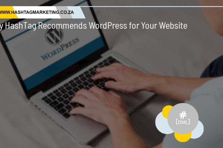 Why HashTag Recommends WordPress for Your Website