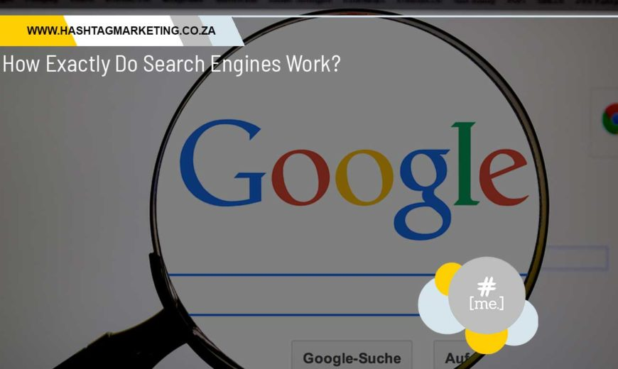 How Exactly Do Search Engines Work?
